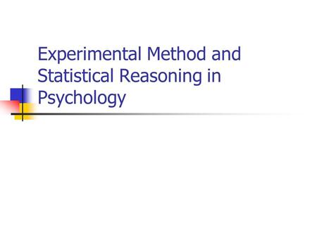 Experimental Method and Statistical Reasoning in Psychology.