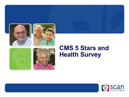 CMS 5 Stars and Health Survey 1. What are the CMS Stars? CMS created the Five-Star Quality Rating System for Medicare Advantage plans to compare Medicare.