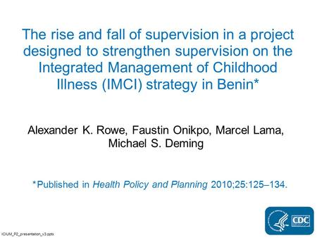 The rise and fall of supervision in a project designed to strengthen supervision on the Integrated Management of Childhood Illness (IMCI) strategy in Benin*
