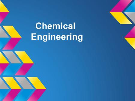 Chemical Engineering.