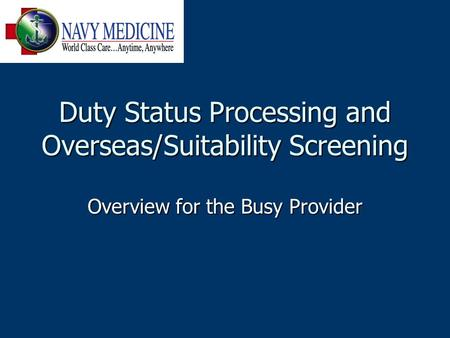 Duty Status Processing and Overseas/Suitability Screening