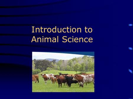 Introduction to Animal Science. Competency 3.01 Recall Animal breed and sex terminology.
