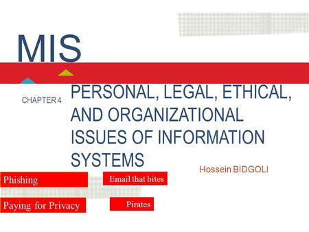 MIS PERSONAL, LEGAL, ETHICAL, AND ORGANIZATIONAL ISSUES OF INFORMATION SYSTEMS CHAPTER 4 LO1 Describe information technologies that could be used in computer.
