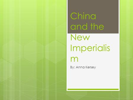 China and the New Imperialis m By: Anna Kersey. Trading  China had a balance of trade with Guangzhou  Balance of trade- exported more than they imported.