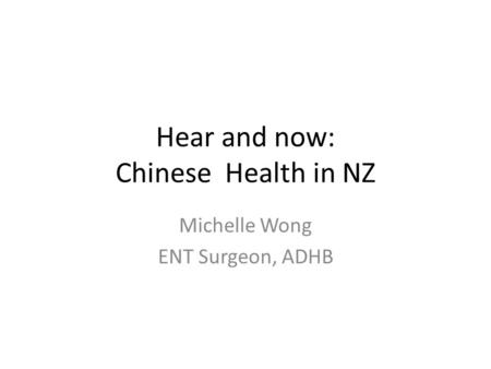 Hear and now: Chinese Health in NZ