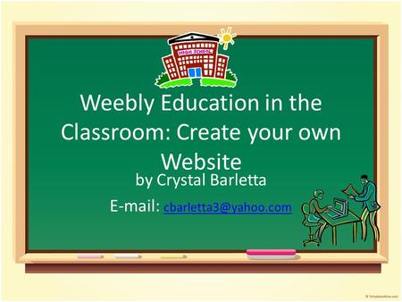 Weebly Education in the Classroom: Create your own Website by Crystal Barletta