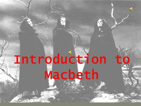 a literary analysis of scotland in macbeth by william shakespeare According to the chronicles, the real macbeth became king of scotland in 1040  after having defeated a  and literary devices employed by shakespeare.