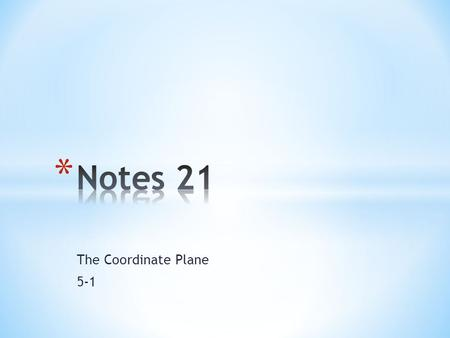 Notes 21 The Coordinate Plane 5-1.