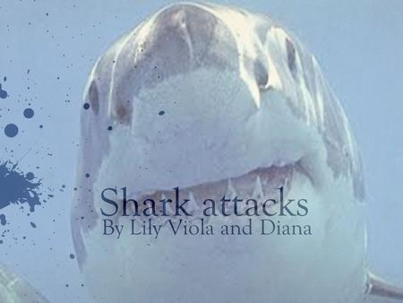 Shark attacks By Lily Viola and Diana Parts of sharks How many fins does a shark have? Tail fin Dorsal fin Anal fin Pectoral fins 640 × Pelvic fin, t.