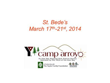 St. Bede's March 17th-21st, 2014.