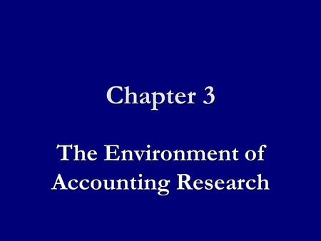 Chapter 3 The Environment of Accounting Research.
