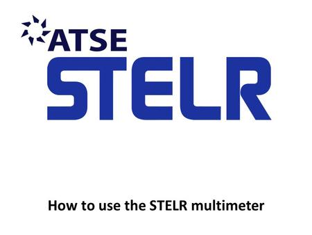 How to use the STELR multimeter