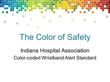 Indiana Hospital Association Color-coded Wristband Alert Standard