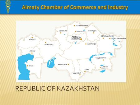 REPUBLIC OF KAZAKHSTAN. GENERAL INFORMATION The Republic of Kazakhstan is a unitary state with a presidential form of government. The President of the.