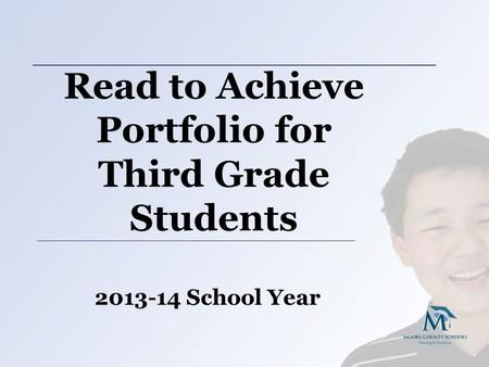 Read to Achieve Portfolio for Third Grade Students 2013-14 School Year.