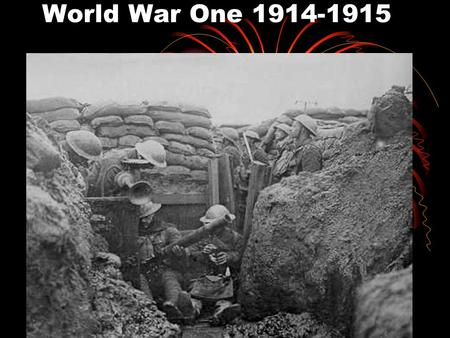 World War One 1914-1915. Fighting Begins Germany invades Belgium August 3 rd, 1914 Brussels falls August 20 th ; however Russia invades Germany August.