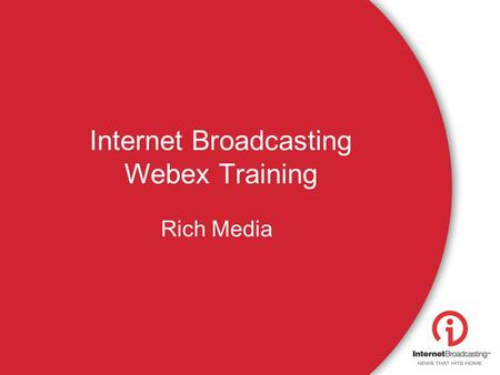 Internet Broadcasting Webex Training