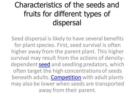 Seed dispersal is likely to have several benefits for plant species
