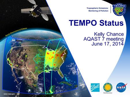 TEMPO Status Kelly Chance AQAST 7 meeting June 17, 2014.