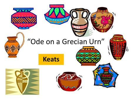 """Ode on a Grecian Urn"" Keats. A man is whispering sweet nothings to a Grecian urn, an ancient Greek pot that is covered in illustrations."