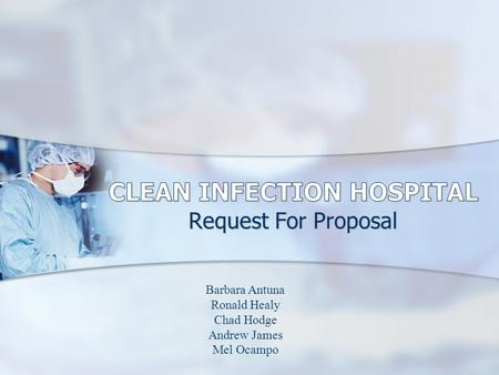 Request For Proposal Barbara Antuna Ronald Healy Chad Hodge Andrew James Mel Ocampo.