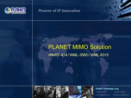 1 / 12 PLANET MIMO Solution WMRT-414 / WML-3565 / WML-8315.