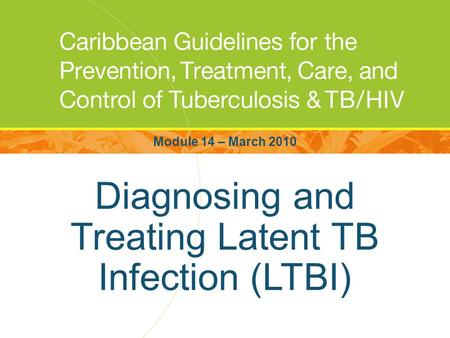 Diagnosing and Treating Latent TB Infection (LTBI)