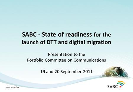 SABC - State of readiness for the launch of DTT and digital migration