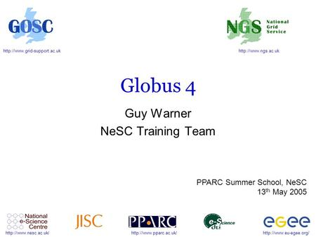 Globus 4 Guy Warner NeSC Training.
