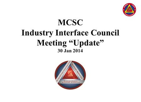 "MCSC Industry Interface Council Meeting ""Update"" 30 Jan 2014."
