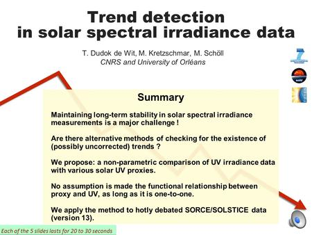 Trend detection in solar spectral irradiance data T. Dudok de Wit, M. Kretzschmar, M. Schöll CNRS and University of Orléans Summary Maintaining long-term.