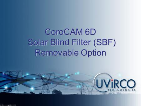 CoroCAM 6D Solar Blind Filter (SBF) Removable Option.