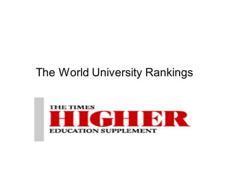 The World University Rankings. Presentation at EPFL Martin Ince -Contributing editor, THES Crans-Montana, Switzerland 20 March 2006.