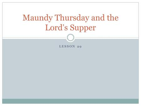 Maundy Thursday and the Lord's Supper