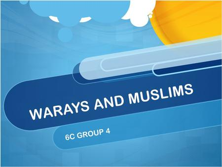 WARAYS AND MUSLIMS 6C GROUP 4. OUR GAME IS… WHO WANTS A ChEeZ baLL?