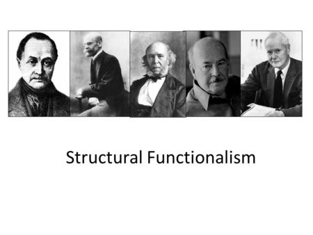 Structural Functionalism. Basics Macro-level analysis (big picture) Predominantly European Classic theory (1800-1950) Leading Sociologists – Comte, Durkheim,