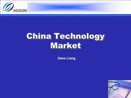 China Technology Market Dana Liang. Contents Telecom / Wireless Financial Institutions.