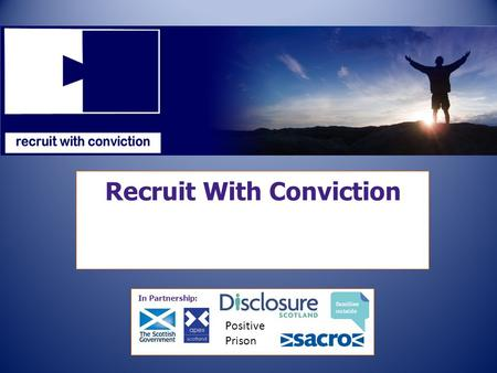 Recruit With Conviction In Partnership: Positive Prison.