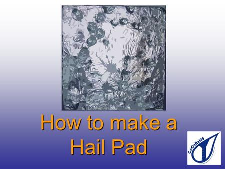 How to make a Hail Pad. You will need to start with four main materials Styrofoam Aluminum Foil Tape Volunteers.