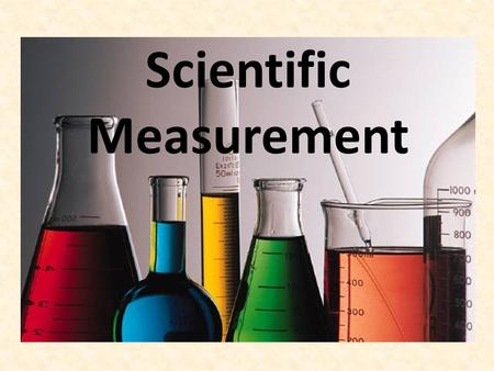 Scientific Measurement. Objectives Understand how to calculate percentage error. Understand the concepts of accuracy and precision. Explain how precision.