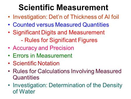 Scientific Measurement Investigation: Det'n of Thickness of Al foil Counted versus Measured Quantities Significant Digits and Measurement - Rules for Significant.