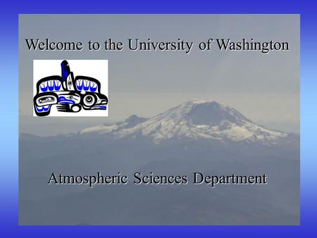 Welcome to the University of Washington Atmospheric Sciences Department.