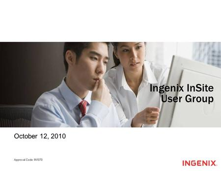October 12, 2010 Approval Code: IN1070 Ingenix InSite User Group.