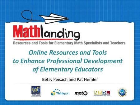 Betsy Peisach and Pat Hemler. Free! Funded through the National Science Foundation Part of the National Service for Distributed Learning Elementary math.