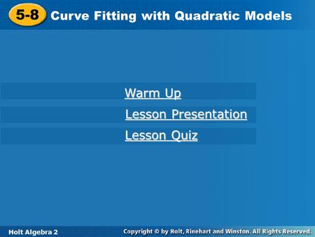 5-8 Curve Fitting with Quadratic Models Warm Up Lesson Presentation