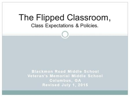 The Flipped Classroom, Class Expectations & Policies.