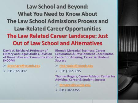 Law School and Beyond: What You Need to Know About The Law School Admissions Process and Law-Related Career Opportunities The Law Related Career Landscape: