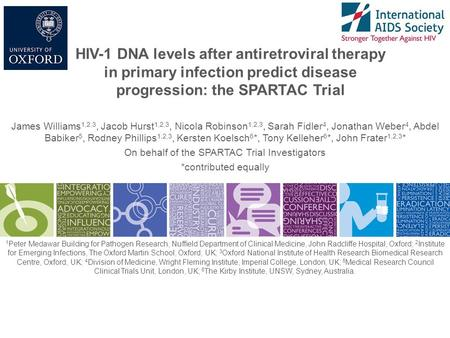 HIV-1 DNA levels after antiretroviral therapy in primary infection predict disease progression: the SPARTAC Trial James Williams 1,2,3, Jacob Hurst 1,2,3,