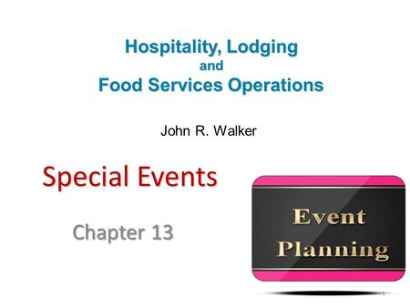 Introduction to Hospitality, 6e and Introduction to Hospitality Management, 4e - Walker © 2013 by Pearson Higher Education, Inc Upper Saddle River, New.