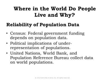 Census: Federal government funding depends on population data. Political implications of under- representation of populations. United Nations, World Bank,